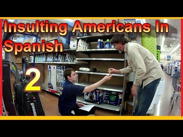 INSULTING AMERICANS IN SPANISH 2 (Trolling En Espanol)