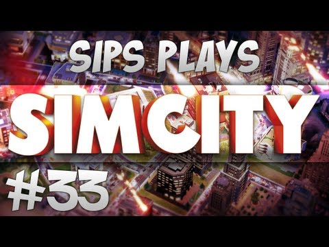 Sips Plays Sim City - Part 33 - Making More Big Ones