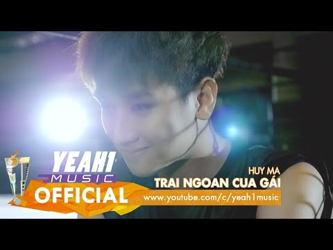 Trai Ngoan Cua Gái | Huy Ma | Official Music Video