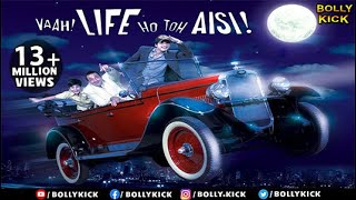 Vaah Life Ho Toh Aisi - Full HD Movie