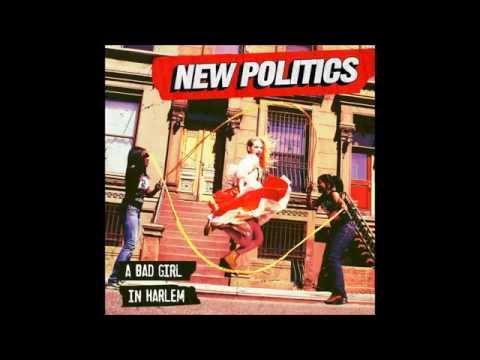 New Politics - A Bad Girl In Harlem [Full Album]
