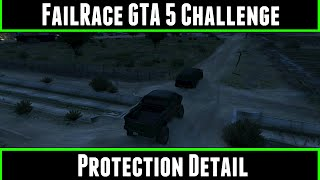 FailRace Gta 5 Challenge Protection Detail
