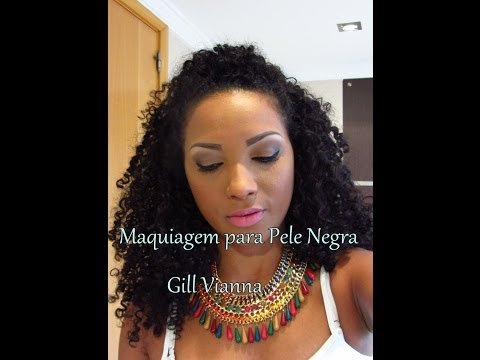 Maquiagem para Negras e Morenas por Gill Vianna