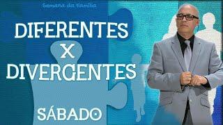 20/10/18 - Diferentes x divergentes - Pr. Edemar Lamarques