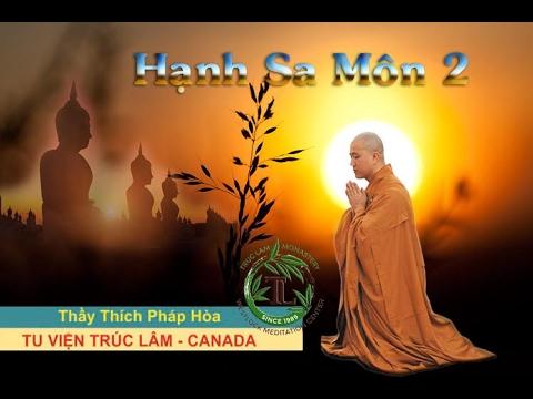 Hạnh Sa Môn 2 - Thầy. Thích Pháp Hòa ( Jan 15, 2017 )