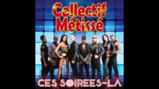 Collectif Métissé - Ces soirées la 2K14 (Radio Edit)