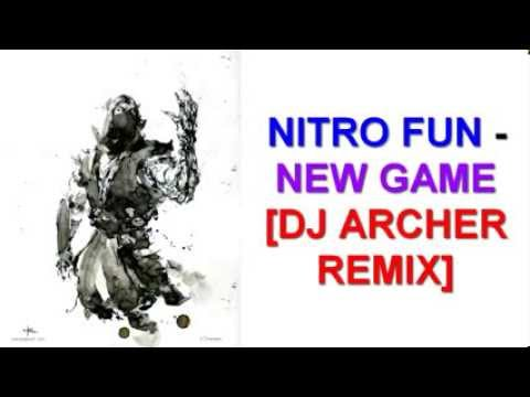 Nitro Fun - New Game [DJ Archer Remix]