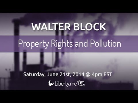 Property Rights And Pollution with Walter Block