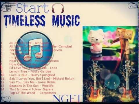 TUYỂN TẬP NHỮNG BÀI HÁT BẤT HỦ HAY NHẤT-Timeless music