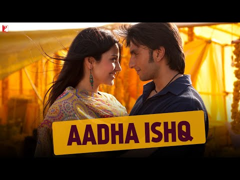 &quot;Aadha Ishq&quot; - Full Song in HD - BAND BAAJA BAARAAT
