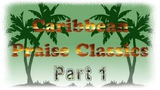 Caribbean Gospel Classics Chapter 1