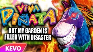 Viva Pinata but my garden is filled with disaster