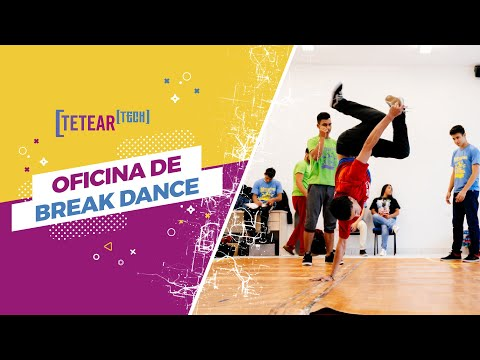 Oficina de Break Dance - Tetear Tech 2019