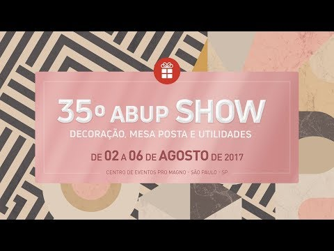 35º ABUP SHOW - 02 a 06 de agosto de 2017