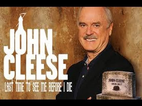 JOHN CLEESE - LAST TIME TO SEE ME BEFORE I DIE!