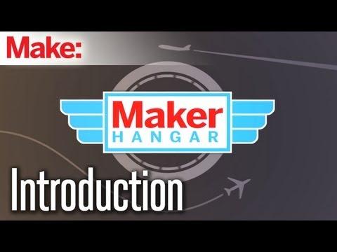 Maker Hangar Episode 1:Introduction