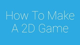 How To Make A 2D Game 2 The Set Up