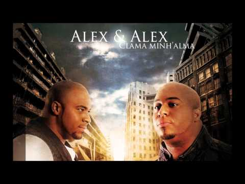 Alex e Alex - clama minh'alma (Exclusiva)