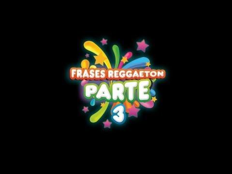 Frases Reggaeton 3