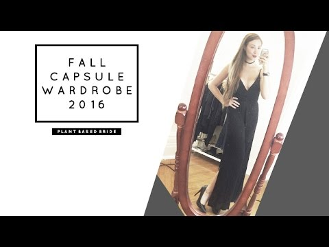 Fall Capsule Wardrobe 2016 + How To Build A Capsule! // Plant Based Bride