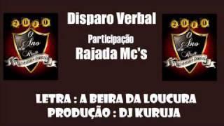 A Beira da Loucura - Disparo Verbal Part. Rajada Mc's view on youtube.com tube online.