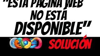 """Solucion Al Error """"esta Pagina Web No Esta Disponible"""