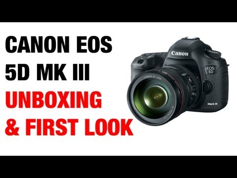 Canon EOS 5D Mark III DSLR Unboxing & First Look