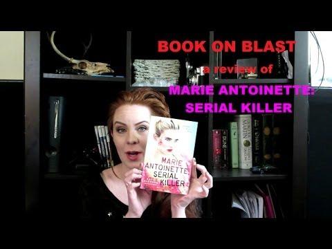 Book on blast review marie antoinette serial killer youtube