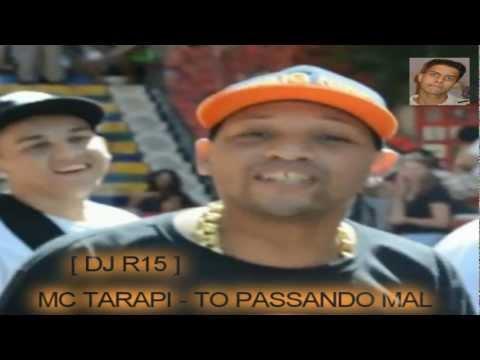 MC TARAPI - TO PASSANDO MAL [ DJ R15 ]