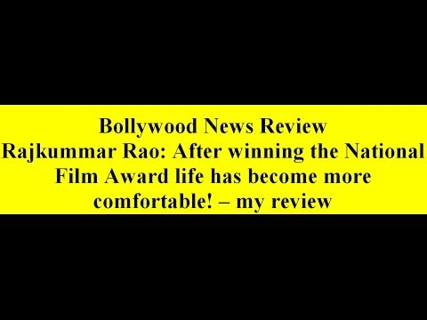 Rajkummar Rao: After winning the National Film Award life has become more comfortable! -- my review