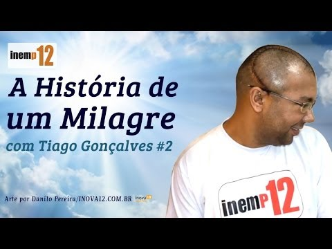 Tiago Gon�alves - A Hist�ria de um Milagre #2