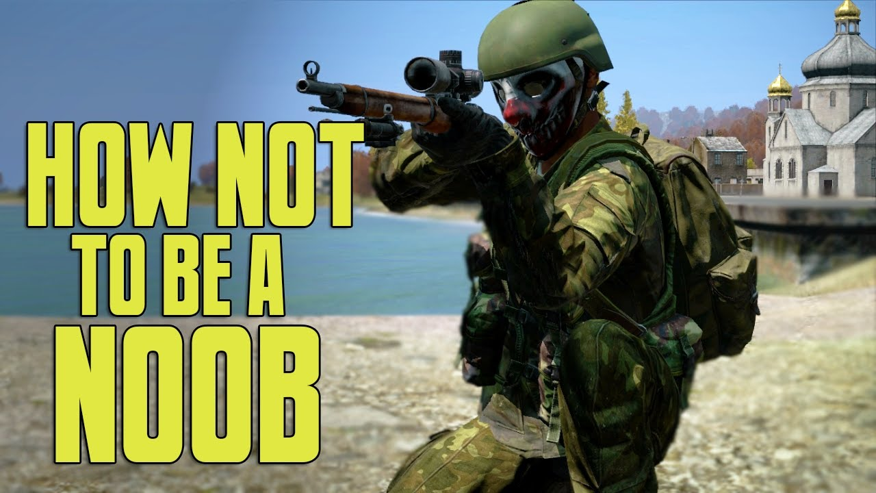 how not to be a noob dayz standalone   youtube