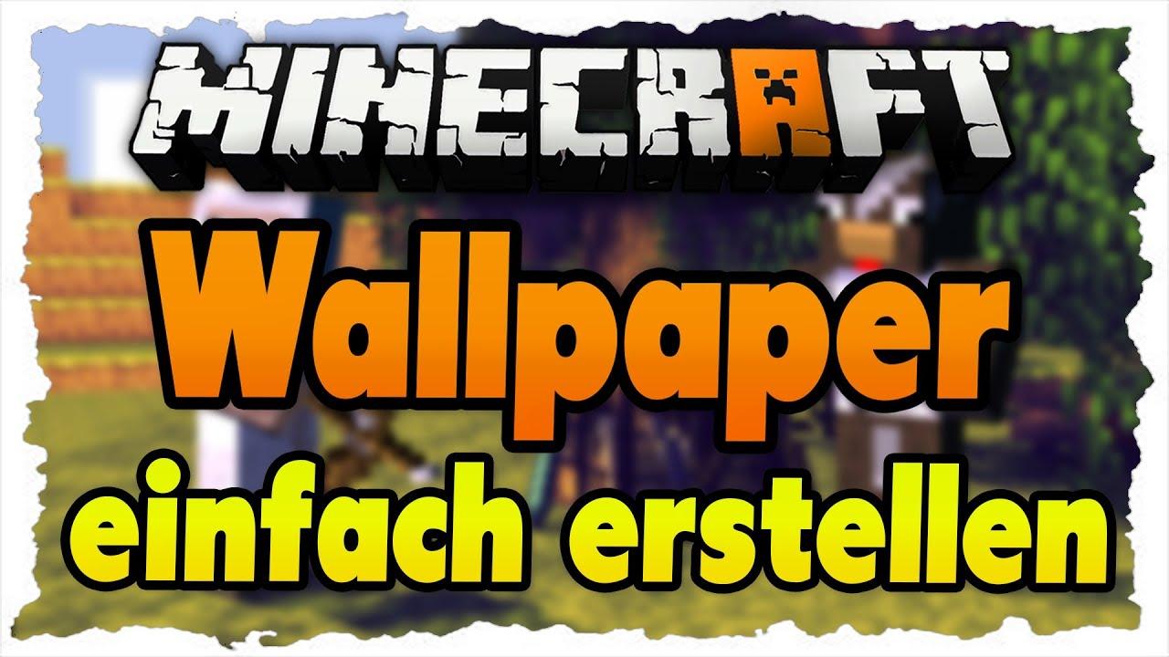Minecraft wallpaper einfach erstellen tutorial for Wallpaper erstellen