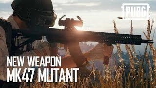 PUBG - New Weapon: Mk47 Mutant