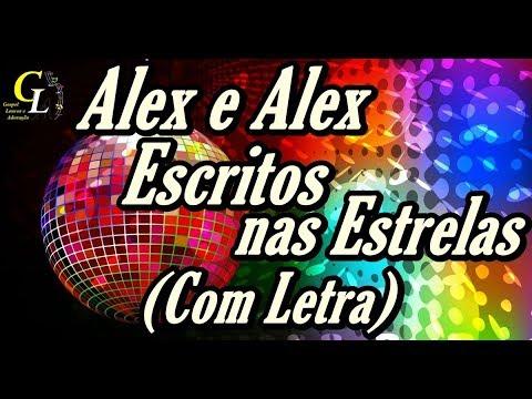 Alex e Alex Escritos nas Estrelas ( Com Letra )