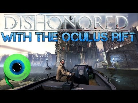 DISHONORED with the OCULUS RIFT | IT'S SO COOL!