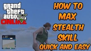 GTA 5 ONLINE : How To Max Stealth Stat / Skill Extremly