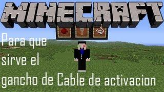 Minecraft-Para Que Sirve El Gancho De Cable De Activación
