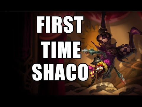 FIRST TIME SHACO