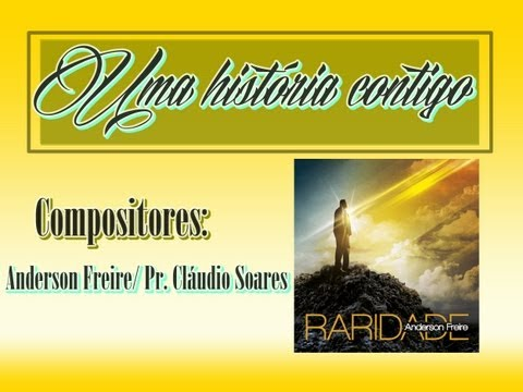 Anderson Freire - Uma História Contigo (CD Raridade) - 2013