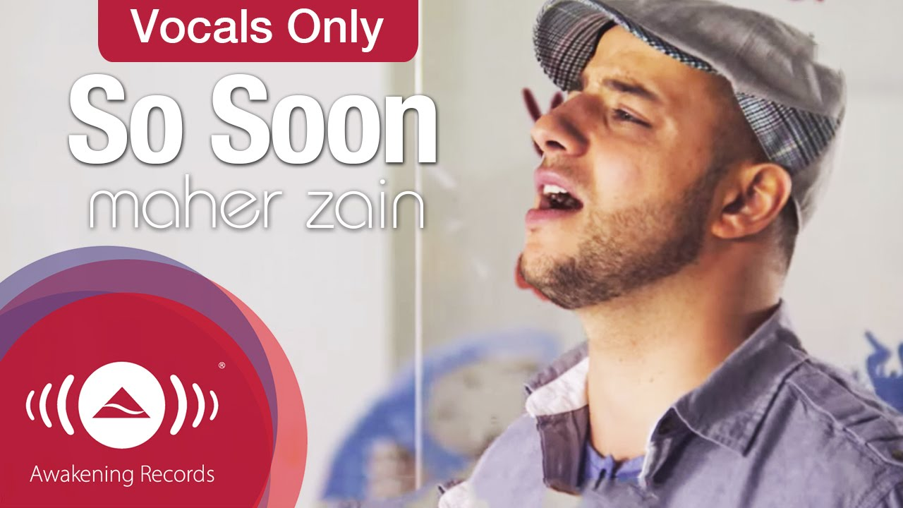 Maher Zain - So Soon Lyrics | Musixmatch
