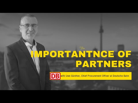 Deutsche Bahn Chief Procurement, Uwe Günther-Why are Partners Important?