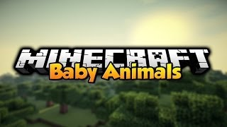 Minecraft - Mod Showcase - Baby Animals