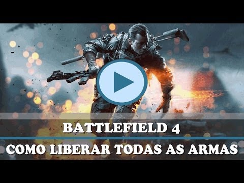 Como liberar As armas no Battlefield 4