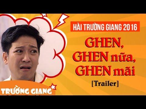 Ghen, Ghen nữa, Ghen mãi - Trường Giang, Phi Nhung [Trailer]