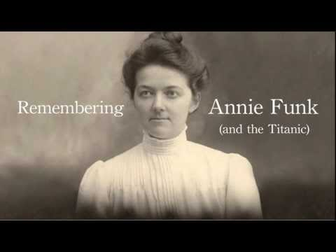Remembering Annie Funk (and the Titanic)