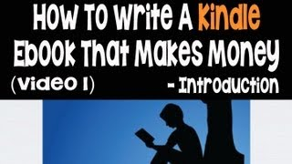 How To Write A Kindle Ebook That Makes Money Part 1