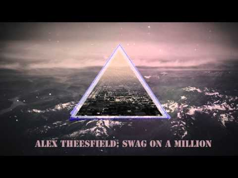Alex Theesfield: Swag On A Million