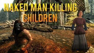 Skyrim | Naked man killing children