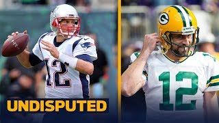 Aaron Rodgers or Tom Brady - Who is more important to their team?   UNDISPUTED